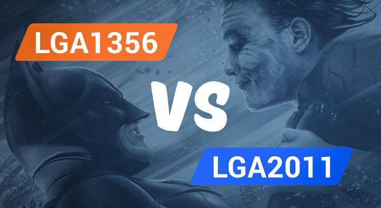 lga 1356 VS lga 2011